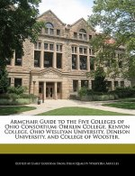 Armchair Guide to the Five Colleges of Ohio Consortium: Oberlin College, Kenyon College, Ohio Wesleyan University, Denison University, and College of