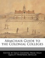 Armchair Guide to the Colonial Colleges