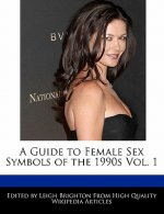 A Guide to Female Sex Symbols of the 1990s Vol. 1