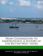 From Colonization to Independence: A History of the British West Indies