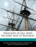 Wrecked at Sea: HMS Victory and SS Republic