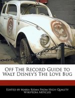 Off the Record Guide to Walt Disney's the Love Bug