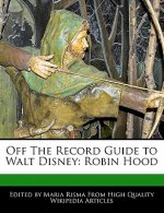Off the Record Guide to Walt Disney: Robin Hood
