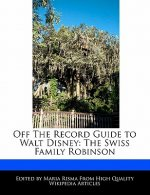 Off the Record Guide to Walt Disney: The Swiss Family Robinson
