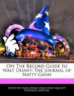 Off the Record Guide to Walt Disney: The Journal of Natty Gann