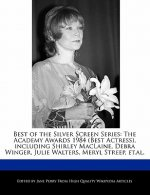 Best of the Silver Screen Series: The Academy Awards 1984 (Best Actress), Including Shirley MacLaine, Debra Winger, Julie Walters, Meryl Streep, Et.Al