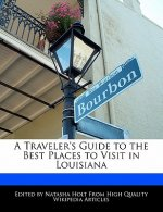 A Traveler's Guide to the Best Places to Visit in Louisiana