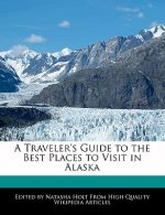 A Traveler's Guide to the Best Places to Visit in Alaska