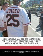The Loser's Guide to Winning: Performance-Enhancing Drugs and Major League Baseball