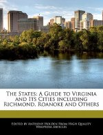 The States: A Guide to Virginia and Its Cities Including Richmond, Roanoke and Others
