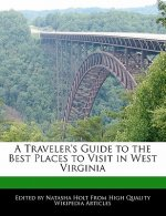 A Traveler's Guide to the Best Places to Visit in West Virginia