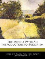 The Middle Path: An Introduction to Buddhism