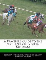 A Traveler's Guide to the Best Places to Visit in Kentucky