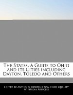 The States: A Guide to Ohio and Its Cities Including Dayton, Toledo and Others