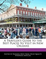 A Traveler's Guide to the Best Places to Visit in New Orleans