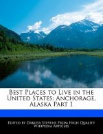 Best Places to Live in the United States: Anchorage, Alaska Part 1
