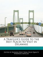 A Traveler's Guide to the Best Places to Visit in Delaware