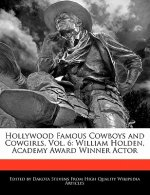 Hollywood Famous Cowboys and Cowgirls, Vol. 6: William Holden, Academy Award Winner Actor