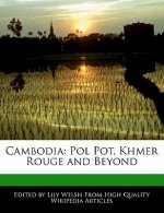 Cambodia: Pol Pot, Khmer Rouge and Beyond