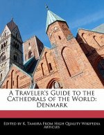 A Traveler's Guide to the Cathedrals of the World: Denmark