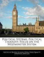 Political Systems, Political Thought: Focus on the Westminster System
