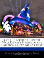 Off the Record Guide to Walt Disney's Pirates of the Caribbean: Dead Man's Chest
