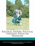 Political Systems, Political Thought: Focus on Feudalism