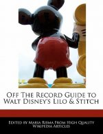 Off the Record Guide to Walt Disney's Lilo & Stitch