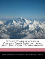 Notable Women in Mountain Climbing: Female Firsts Including Junko Tabei, Cathy O'Dowd and More
