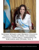 Notable Women and Broken Ceilings: Female Heads of State, Including Bachelet, Chinchilla, Fernandez de Kirchner and Others, Vol. 3