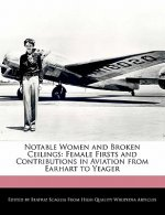 Notable Women and Broken Ceilings: Female Firsts and Contributions in Aviation from Earhart to Yeager