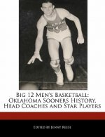 Big 12 Men's Basketball: Oklahoma Sooners History, Head Coaches and Star Players