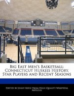 Big East Men's Basketball: Connecticut Huskies History, Star Players and Recent Seasons