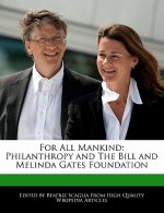 For All Mankind: Philanthropy and the Bill and Melinda Gates Foundation