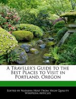 A Traveler's Guide to the Best Places to Visit in Portland, Oregon