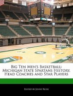 Big Ten Men's Basketball: Michigan State Spartans History, Head Coaches and Star Players