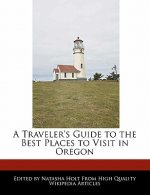 A Traveler's Guide to the Best Places to Visit in Oregon