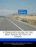 A Traveler's Guide to the Best Places to Visit in Idaho