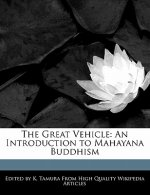 The Great Vehicle: An Introduction to Mahayana Buddhism