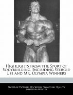 Highlights from the Sport of Bodybuilding, Including Steroid Use and Mr. Olympia Winners