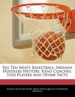 Big Ten Men's Basketball: Indiana Hoosiers History, Head Coaches, Star Players and Other Facts