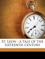 St. Leon : a tale of the sixteenth century