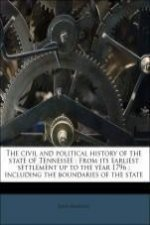 The civil and political history of the state of Tennessee : from its earliest settlement up to the year 1796 ; including the boundaries of the state
