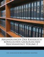 Abhandlungen Der Kaiserlich-königlichen Geologischen Reichsanstalt, Volume 2