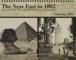 The Near East in 1862: Francis Bedford's Photographs from Cairo to Constantinople: Calendar 2015