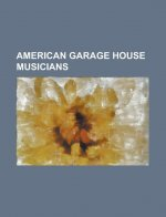 American Garage House Musicians: Adeva, Armand Van Helden, Blaze (Band), Boyd Jarvis, Byron Stingily, Class Action (Band), Colonel Abrams, Darryl Payn
