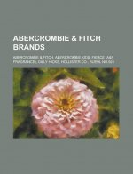 Abercrombie & Fitch Brands: Abercrombie & Fitch, Abercrombie Kids, Fierce (A&f Fragrance), Gilly Hicks, Hollister Co., Ruehl No.925