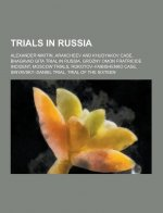 Trials in Russia: Alexander Nikitin, Arakcheev and Khudyakov Case, Bhagavad Gita Trial in Russia, Grozny Omon Fratricide Incident, Mosco