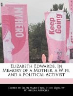 Elizabeth Edwards, in Memory of a Mother, a Wife, and a Political Activist