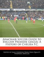 Armchair Soccer Guide to English Premiere League: A History of Chelsea F.C.